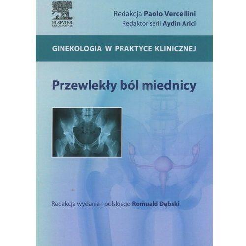 Książki medyczne, Przewlekły ból miednicy (opr. twarda)