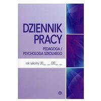 Pozostałe artykuły szkolne, Dziennik pracy pedagoga / psychologa szkolnego - Praca zbiorowa