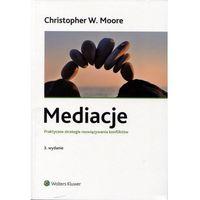 Książki prawnicze i akty prawne, Mediacje. Praktyczne strategie rozwiązywania konfliktów (opr. miękka)