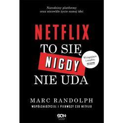 Netflix To się nigdy nie uda - Randolph Marc - książka (opr. miękka)