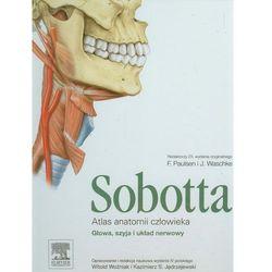 Atlas anatomii człowieka Sobotta. Tom 3. Głowa, szyja i układ nerwowy (opr. twarda)