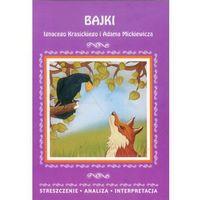 Lektury szkolne, BAJKI IGNACEGO KRASICKIEGO I ADAMA MICKIEWICZA OPRACOWANIE (opr. miękka)