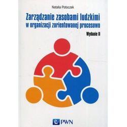 Zarządzanie zasobami ludzkimi w organizacji zorientowanej procesowo (opr. miękka)