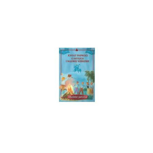 Książki dla dzieci, Kwiat paproci. O myszce i mądrej wierzbie (opr. broszurowa)