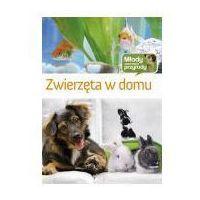 Biologia, Zwierzęta w domu (opr. twarda)