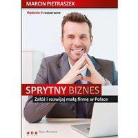 Biblioteka biznesu, Sprytny biznes Załóż i rozwijaj małą firmę.. wyd.2 (opr. broszurowa)
