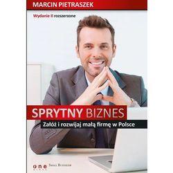 Sprytny biznes Załóż i rozwijaj małą firmę.. wyd.2 (opr. broszurowa)