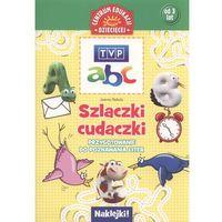 Książki dla dzieci, Szlaczki-cudaczki Przygotowanie do poznawania liter (opr. miękka)