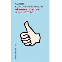 Poezja, DŻENDER DOMOWY I INNE HISTORIE - HUBERT KLIMKO-DOBRZANIECKI (opr. miękka)