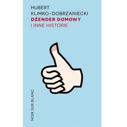 DŻENDER DOMOWY I INNE HISTORIE - HUBERT KLIMKO-DOBRZANIECKI (opr. miękka)