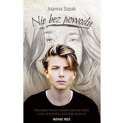 Nie bez powodu - Joanna Szpak - książka (opr. broszurowa)