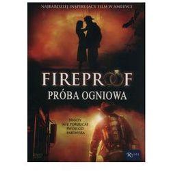 Fireproof Próba ogniowa. Darmowy odbiór w niemal 100 księgarniach!