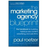 Książki o biznesie i ekonomii, The Marketing Agency Blueprint : The Handbook For Building Hybrid PR, SEO, Content, Advertising, And Web Firms