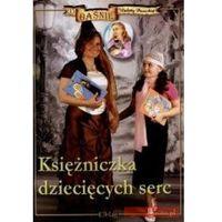 Książki dla dzieci, Księżniczka dziecięcych serc (opr. twarda)