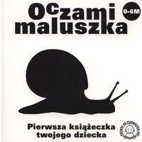 Literatura młodzieżowa, PAKIET: Oczami Maluszka. Pierwsze książeczki twojego dziecka. Tomy 1-4: Ślimak, Banan, Sztućce + Harmonijka (0-12 miesięcy) + GRATIS Puzzlowanki (opr. kartonowa)