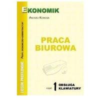Biblioteka biznesu, Praca biurowa cz.1 obsługa klawiatury EKONOMIK - Andrzej Komosa (opr. broszurowa)