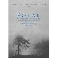 E-booki, Polak w carskim mundurze. Wspomnienia Aleksandra Skolimowskiego (1817-1895) tom 1