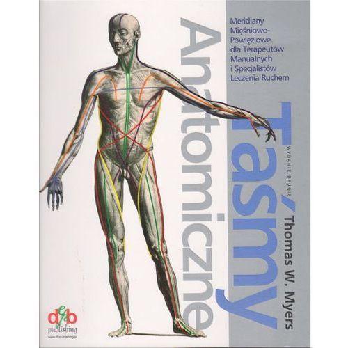 Książki medyczne, Taśmy Anatomiczne Meridiany Mięśniowo-Powięziowe dla Terapeutów Manualnych i Specjalistów Leczenia Ruchem