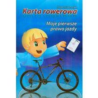 Biblioteka motoryzacji, Karta rowerowa. Moje pierwsze prawo jazdy (opr. miękka)
