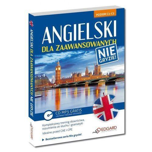 Książki do nauki języka, Angielski nie gryzie! Dla zaawansowanych (+CD MP3) (opr. miękka)