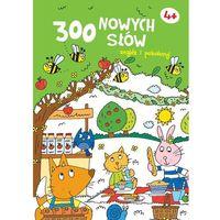 Książki dla dzieci, Znajdź i pokoloruj. 300 nowych słów 4+ (zielona) (opr. broszurowa)