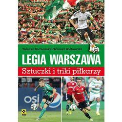 Legia Warszawa Sztuczki i triki piłkarzy - Dostępne od: 2014-11-17 (opr. miękka)