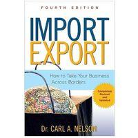 Biblioteka biznesu, Import/Export: How to Take Your Business Across Borders (opr. miękka)