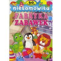 Książki dla dzieci, Niesamowita fabryka zabawek (opr. broszurowa)
