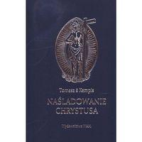 Książki religijne, Naśladowanie Chrystusa - Tomasz Kempis (opr. twarda)