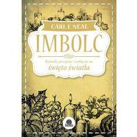 E-booki, Imbolc. Rytuały, przepisy i zaklęcia na święto światła - Carl Neal