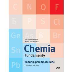 Chemia Fundamenty Zadania przedmaturalne Zakres rozszerzony (opr. miękka)