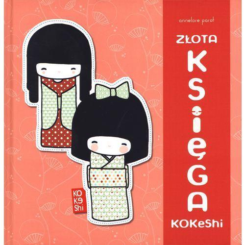 Książki dla dzieci, Złota księga kokeshi (opr. twarda)