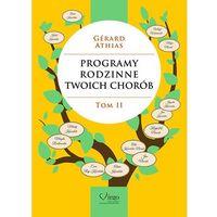 Hobby i poradniki, Programy rodzinne twoich chorób Tom II (opr. broszurowa)