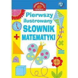 Pierwszy ilustrowany słownik matematyki dla dzieci (opr. twarda)