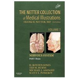 The Netter Collection of Medical Illustrations: Nervous System, Volume 7, Part 1 - Brain (opr. twarda)