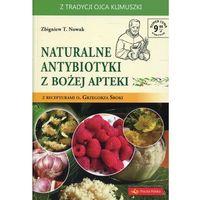 E-booki, Naturalne Antybiotyki z Bożej Apteki - Zbigniew T. Nowak