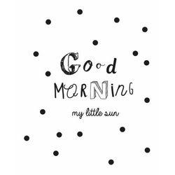Plakat dekoracyjny, naklejka GOOD MORNING - 30x40 cm