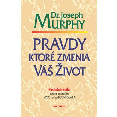 Pozostałe książki, Pravdy, ktoré zmenia váš život Joseph Murphy