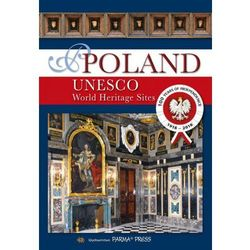 Poland Unesco World Heritage Sites - Praca zbiorowa