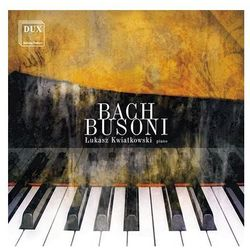 J.S. Bach, F. Busoni: Bach-Busoni (Łukasz Kwiatkowski) [CD] - Łukasz Kwiatkowski