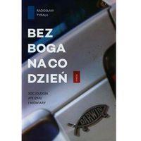 Książki religijne, Bez Boga na co dzień - Radosław Tyrała (opr. miękka)