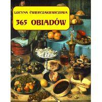 E-booki, 365 obiadów + jadłospis na cały rok - Lucyna Ćwierczakiewiczowa