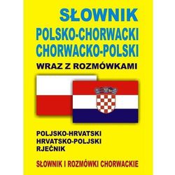 Słownik polsko-chorwacki chorwacko-polski wraz z rozmówkami (opr. kartonowa)