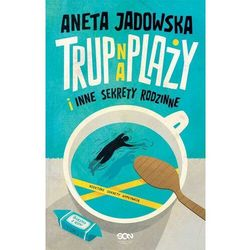 Trup na plaży i inne sekrety rodzinne (Garstka z Ustki. Tom 1) - Aneta Jadowska - ebook