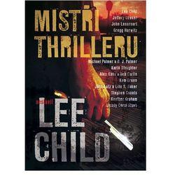 Mistři thrilleru - Povídky od nejlepších autorů thrillerů Lee Child