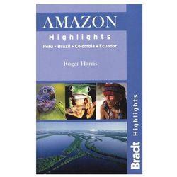 Amazonia Peru Ekwador Kolumbia Brazylia Bradt Amazon Peru Ecuador Colombia Brazil (opr. miękka)
