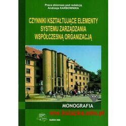 Czynniki kształtujące elementy systemu zarządzania współczesną organizacją (opr. miękka)