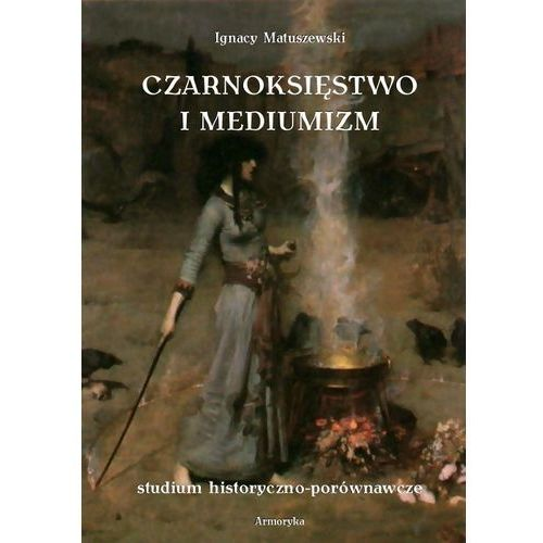 E-booki, Czarnoksięstwo i mediumizm - Ignacy Matuszewski