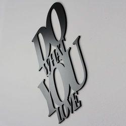 Dekoracyjny napis na ścianę DO WHAT YOU LOVE by DekoSign