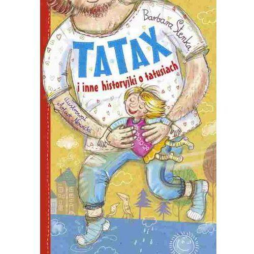 Książki dla dzieci, Tatax i inne historyjki o tatusiach (opr. twarda)